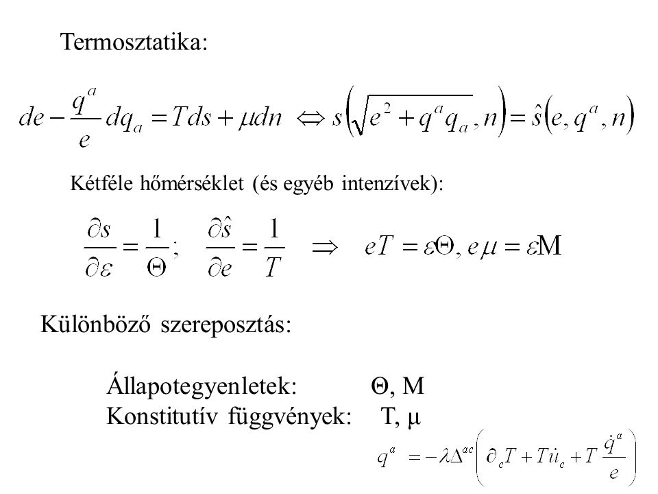 Különböző szereposztás: Állapotegyenletek: Θ, M