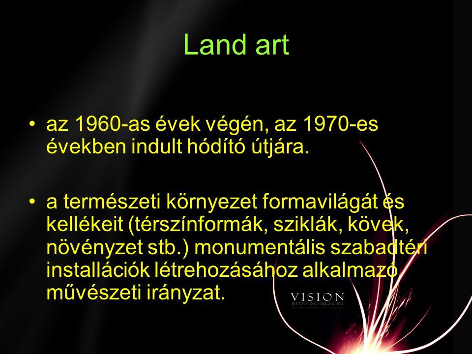 Land art az 1960-as évek végén, az 1970-es években indult hódító útjára.