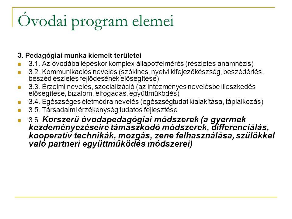 Óvodai program elemei 3. Pedagógiai munka kiemelt területei
