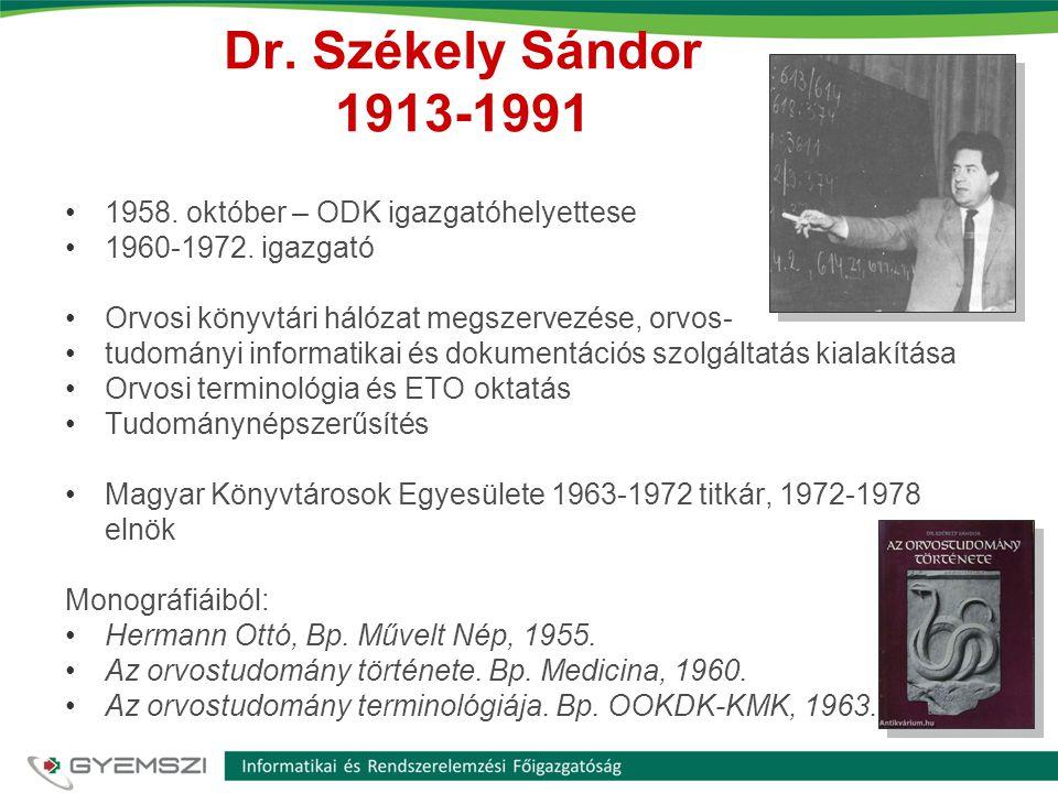 Dr. Székely Sándor 1913-1991 1958. október – ODK igazgatóhelyettese