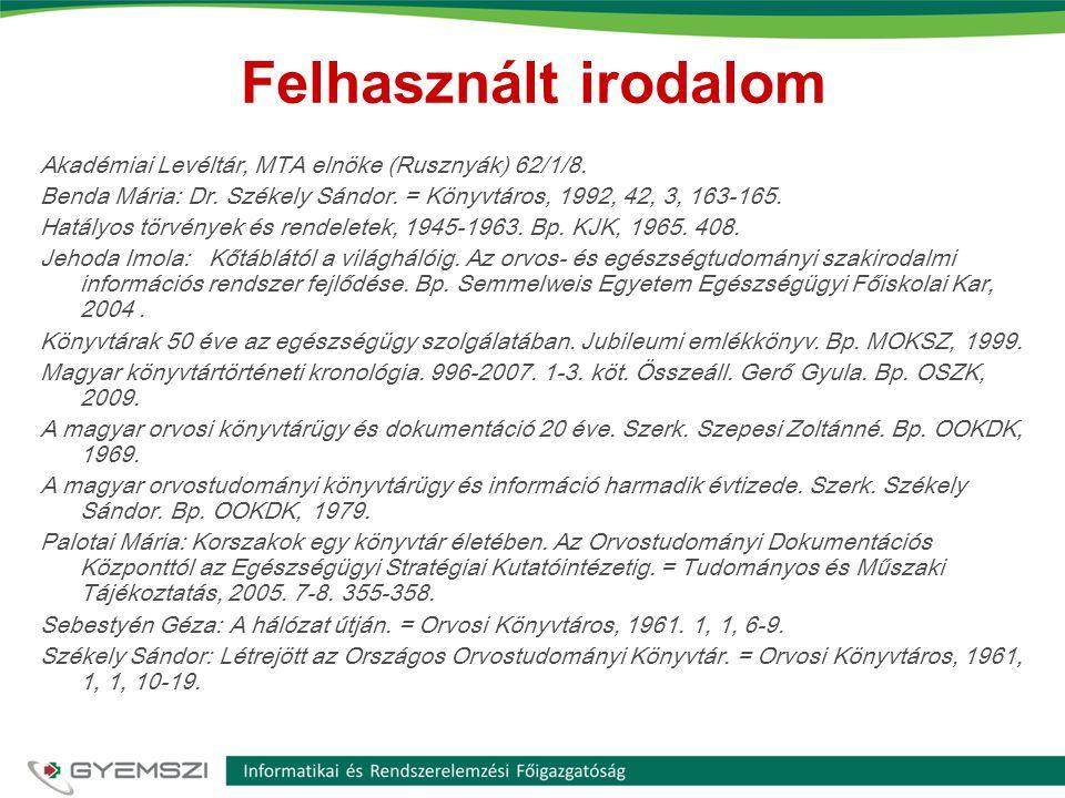 Felhasznált irodalom Akadémiai Levéltár, MTA elnöke (Rusznyák) 62/1/8.