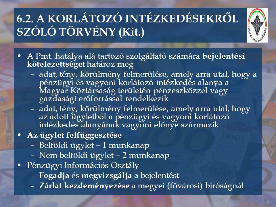 6.2. A KORLÁTOZÓ INTÉZKEDÉSEKRŐL SZÓLÓ TÖRVÉNY (Kit.)