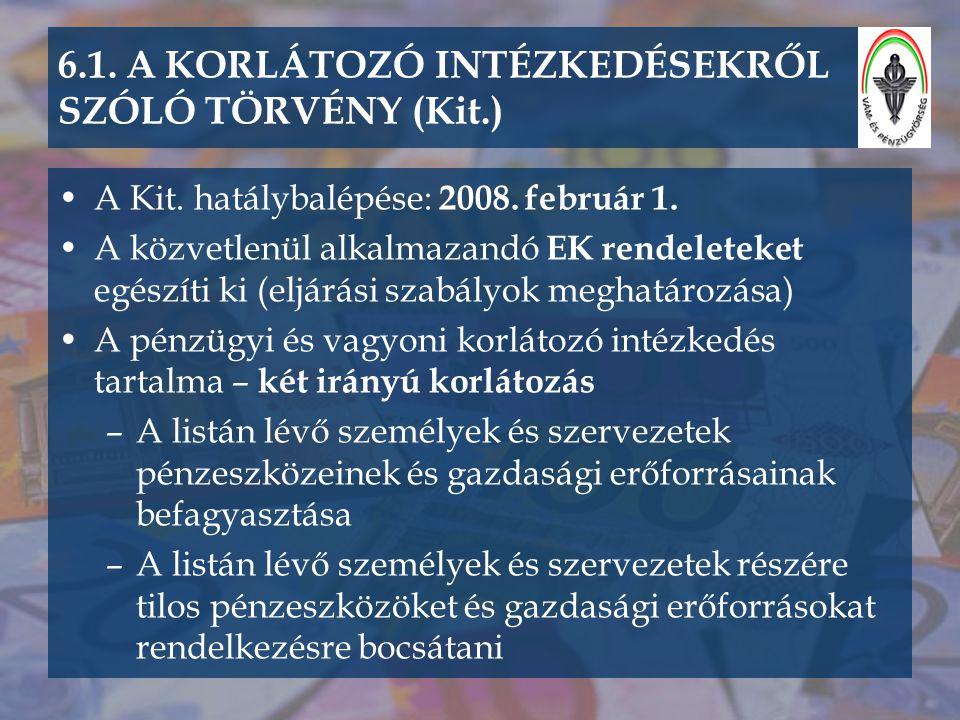 6.1. A KORLÁTOZÓ INTÉZKEDÉSEKRŐL SZÓLÓ TÖRVÉNY (Kit.)