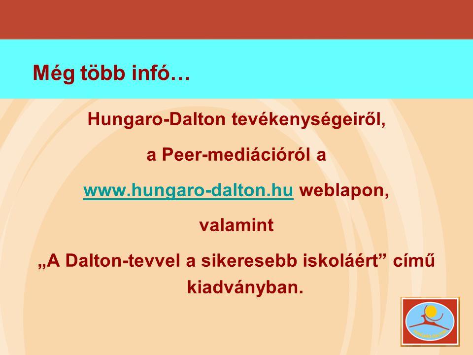 Még több infó… Hungaro-Dalton tevékenységeiről, a Peer-mediációról a