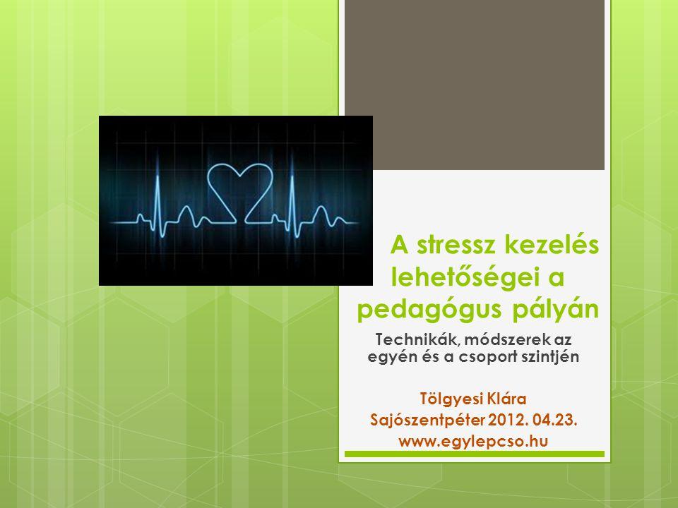 A stressz kezelés lehetőségei a pedagógus pályán