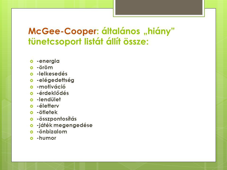 """McGee-Cooper: általános """"hiány tünetcsoport listát állít össze:"""