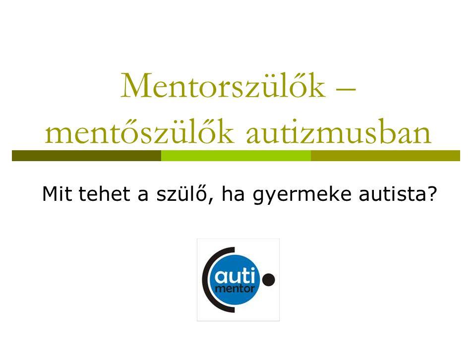 Mentorszülők – mentőszülők autizmusban