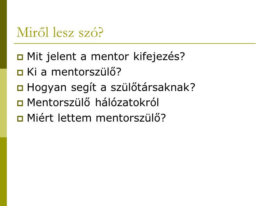 Miről lesz szó Mit jelent a mentor kifejezés Ki a mentorszülő