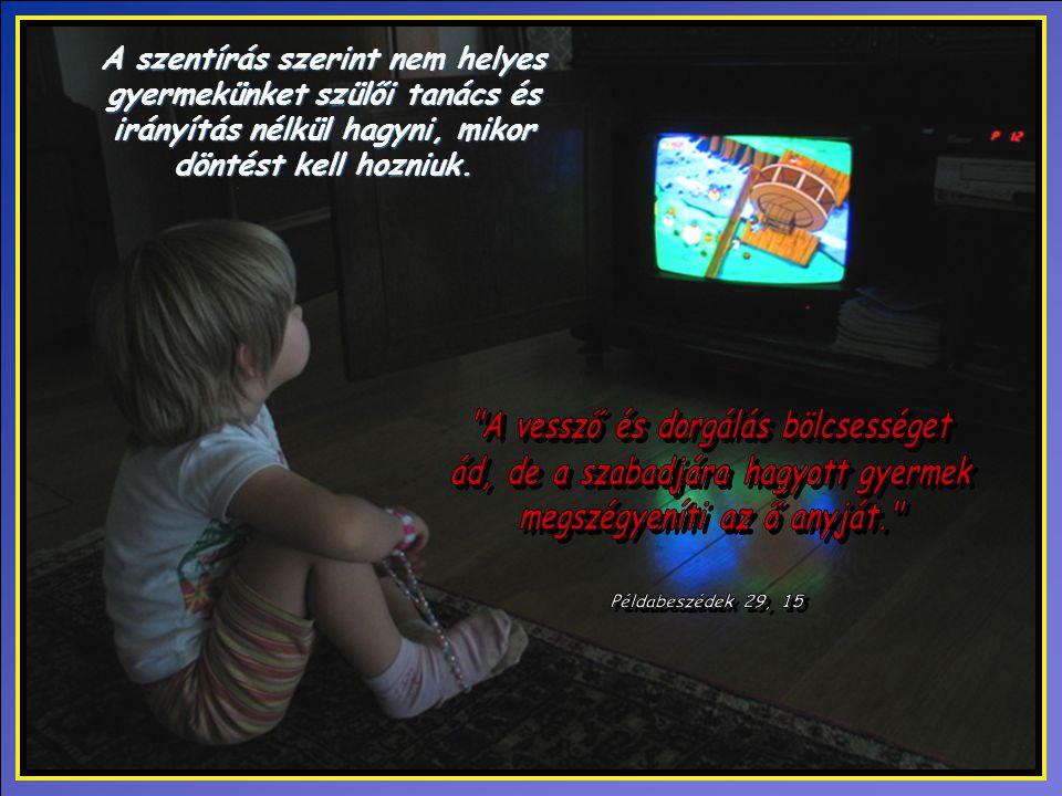 A szentírás szerint nem helyes gyermekünket szülői tanács és irányítás nélkül hagyni, mikor döntést kell hozniuk.
