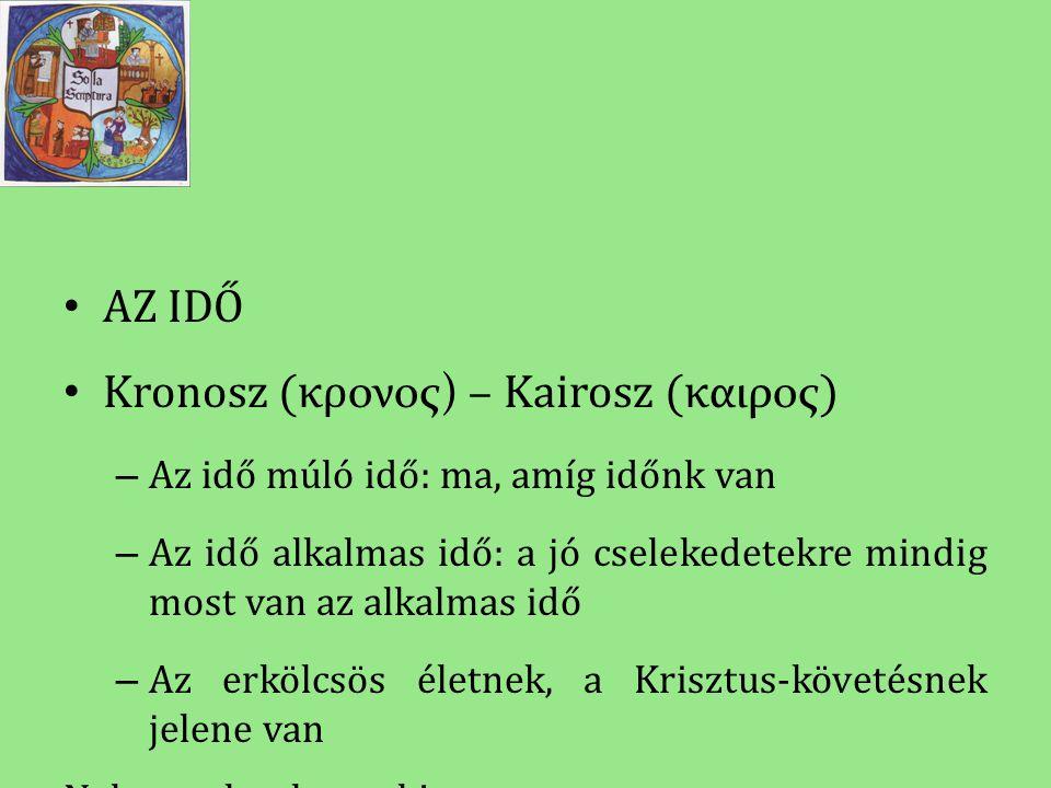 Kronosz (κρονος) – Kairosz (καιρος)