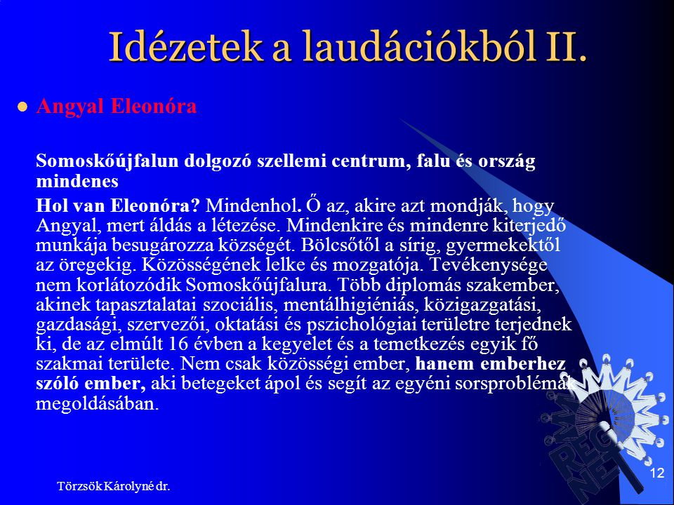 Idézetek a laudációkból II.