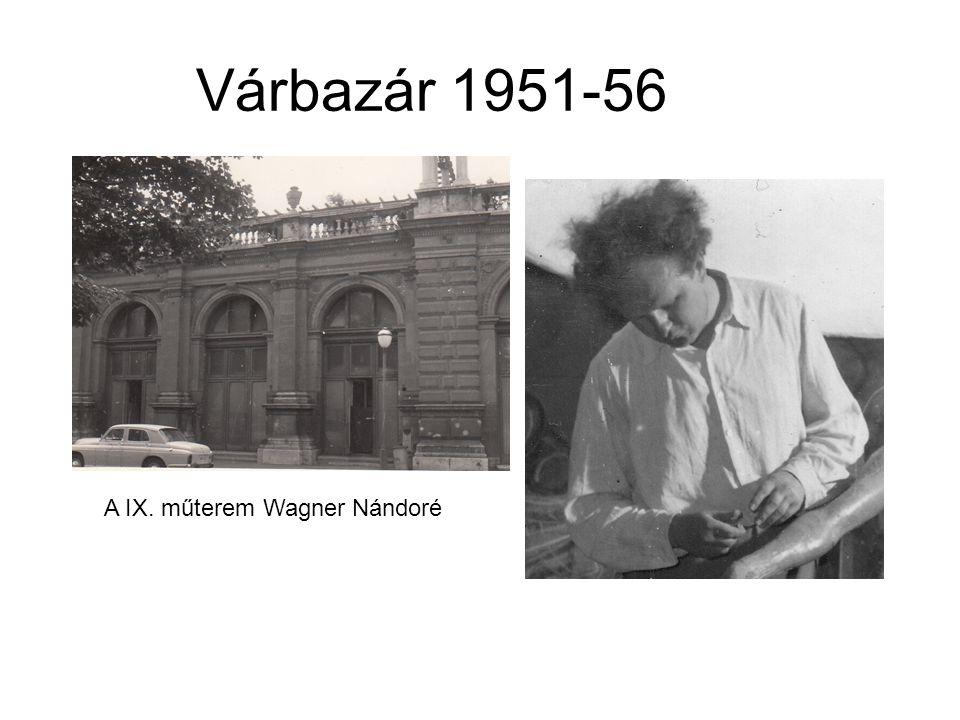 Várbazár 1951-56 A IX. műterem Wagner Nándoré