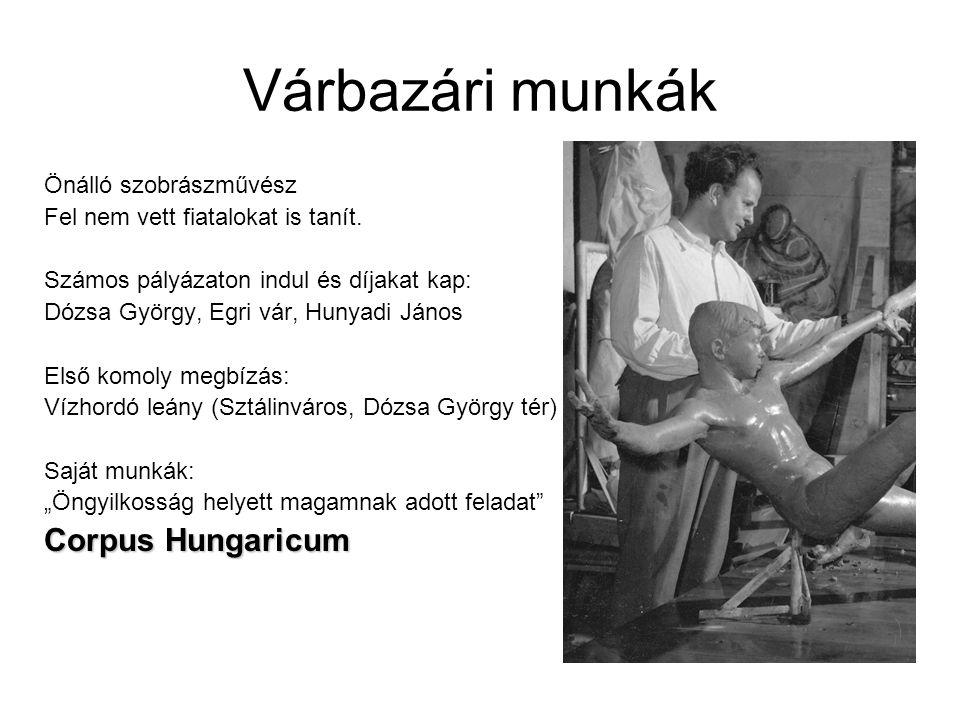 Várbazári munkák Corpus Hungaricum Önálló szobrászművész