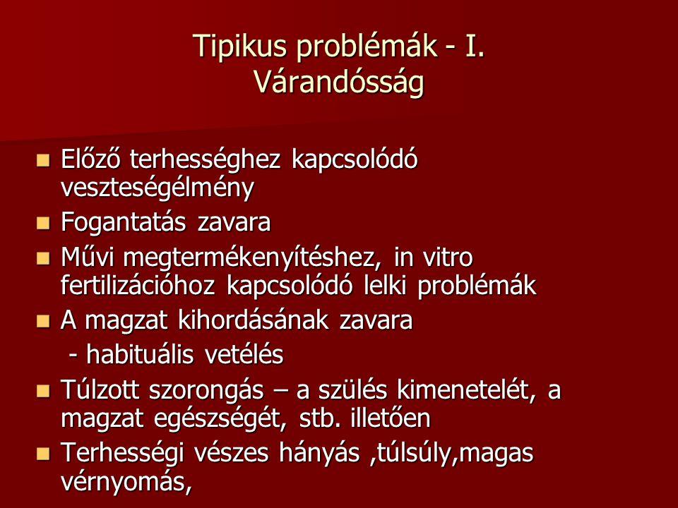 Tipikus problémák - I. Várandósság