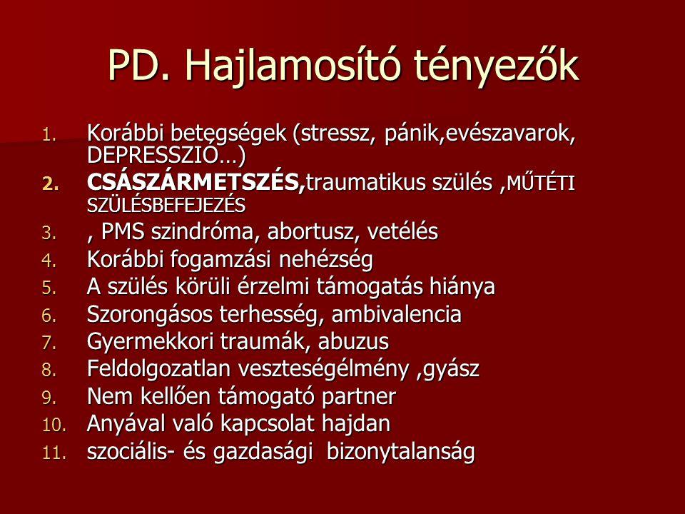 PD. Hajlamosító tényezők
