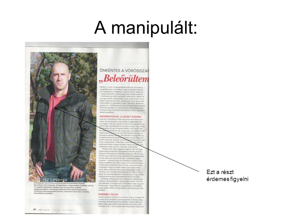 A manipulált: Ezt a részt érdemes figyelni