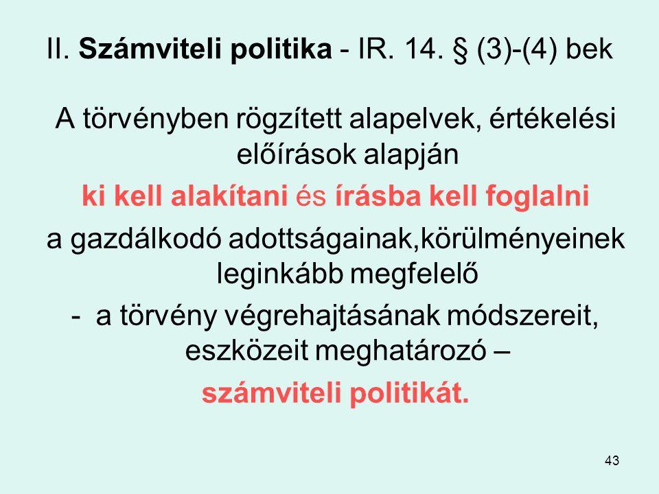 II. Számviteli politika - IR. 14. § (3)-(4) bek