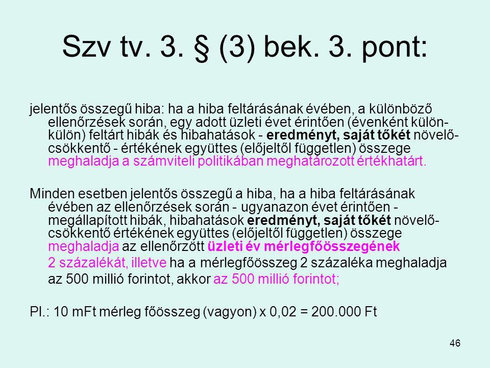 Szv tv. 3. § (3) bek. 3. pont: