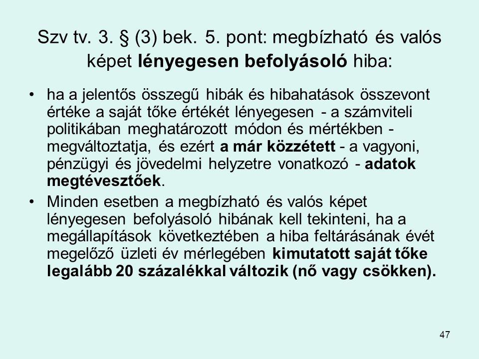 Szv tv. 3. § (3) bek. 5. pont: megbízható és valós képet lényegesen befolyásoló hiba: