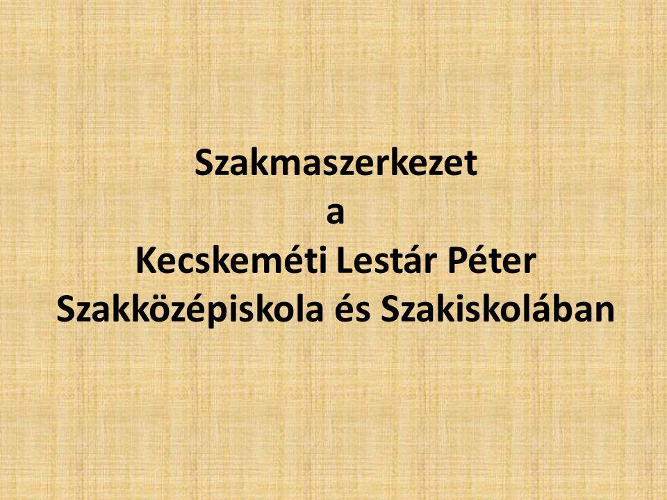 Szakmaszerkezet a Kecskeméti Lestár Péter Szakközépiskola és Szakiskolában