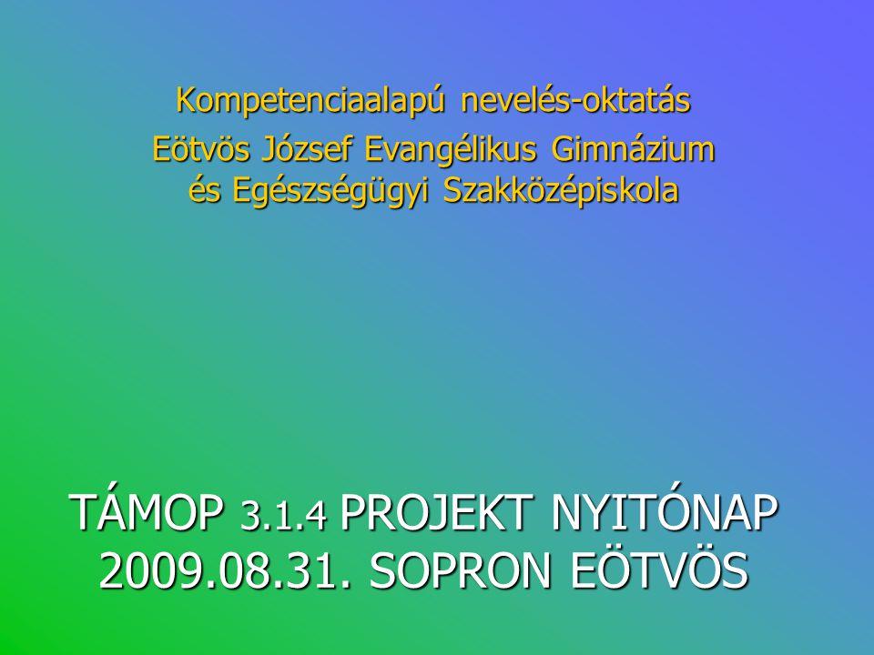 TÁMOP 3.1.4 PROJEKT NYITÓNAP 2009.08.31. SOPRON EÖTVÖS