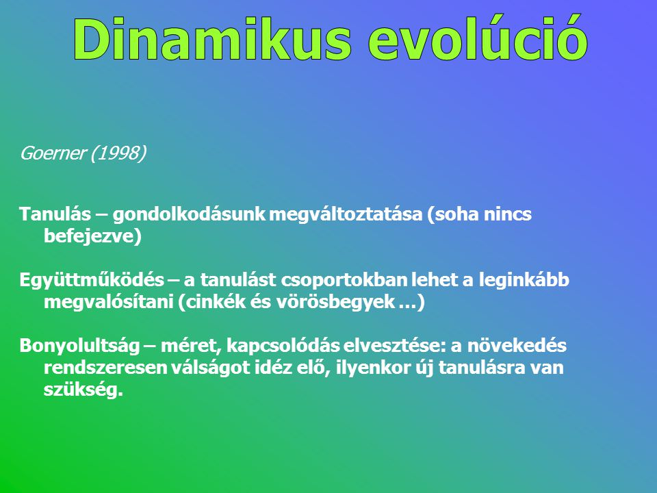 Dinamikus evolúció Goerner (1998)