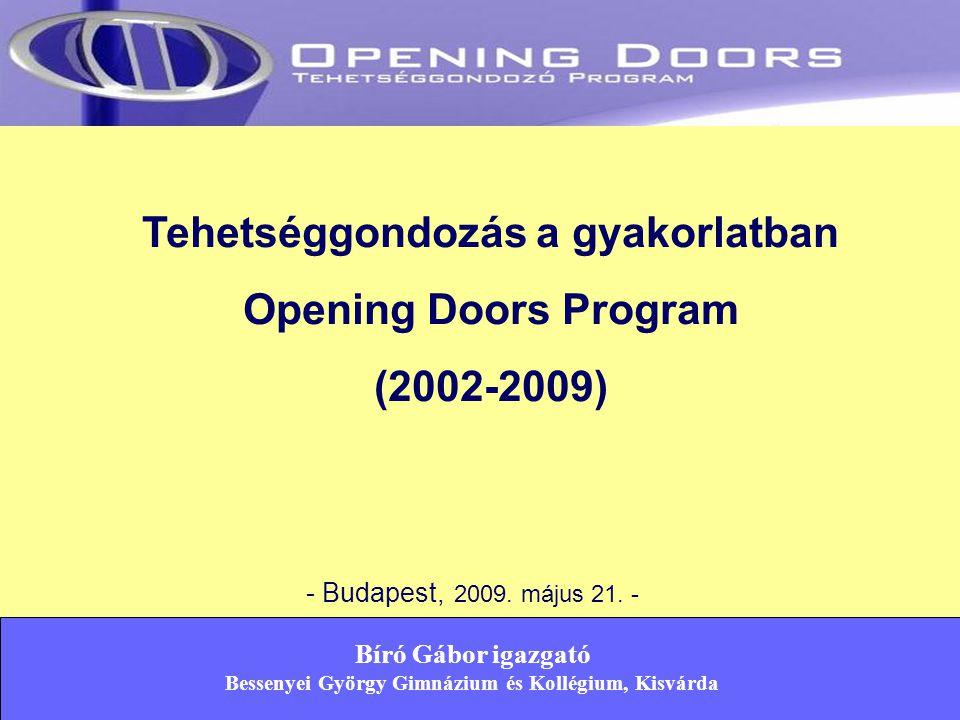 Tehetséggondozás a gyakorlatban Opening Doors Program (2002-2009)