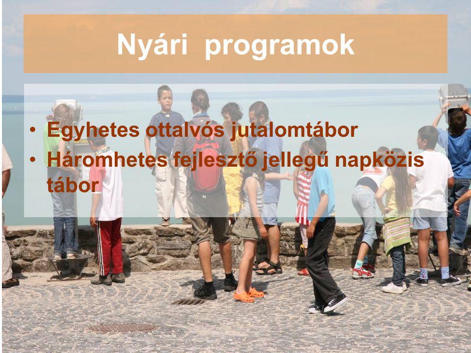 Nyári programok Egyhetes ottalvós jutalomtábor