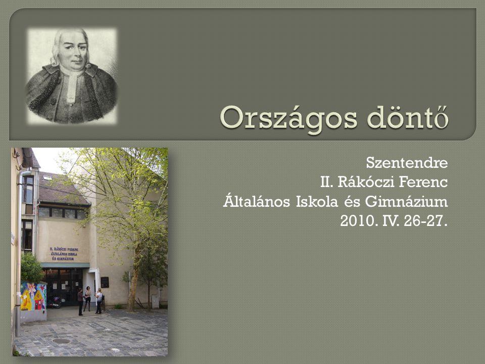 Országos döntő Szentendre II. Rákóczi Ferenc