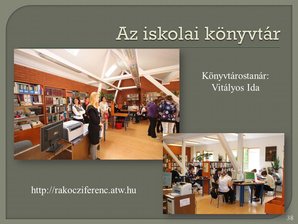 Az iskolai könyvtár Könyvtárostanár: Vitályos Ida