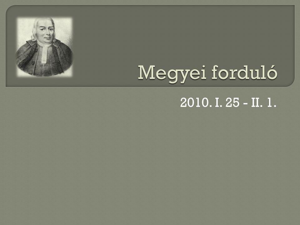 Megyei forduló 2010. I. 25 - II. 1.