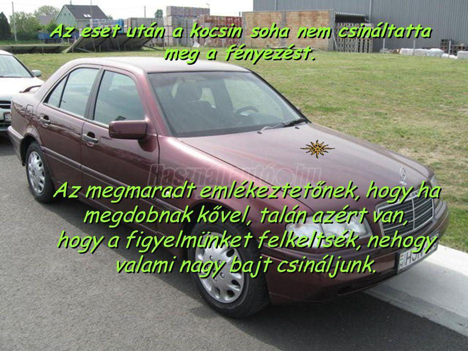Az eset után a kocsin soha nem csináltatta meg a fényezést.