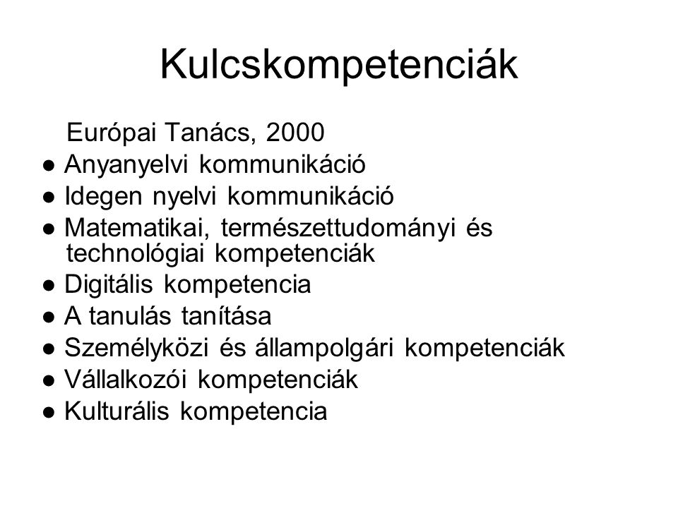 Kulcskompetenciák Európai Tanács, 2000 ● Anyanyelvi kommunikáció