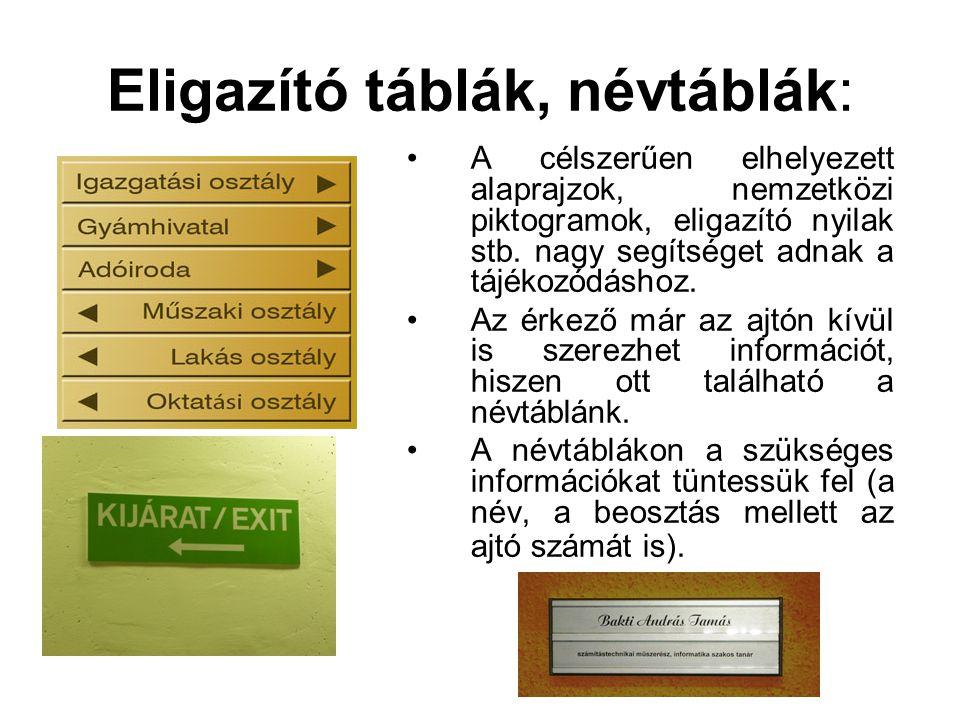 Eligazító táblák, névtáblák: