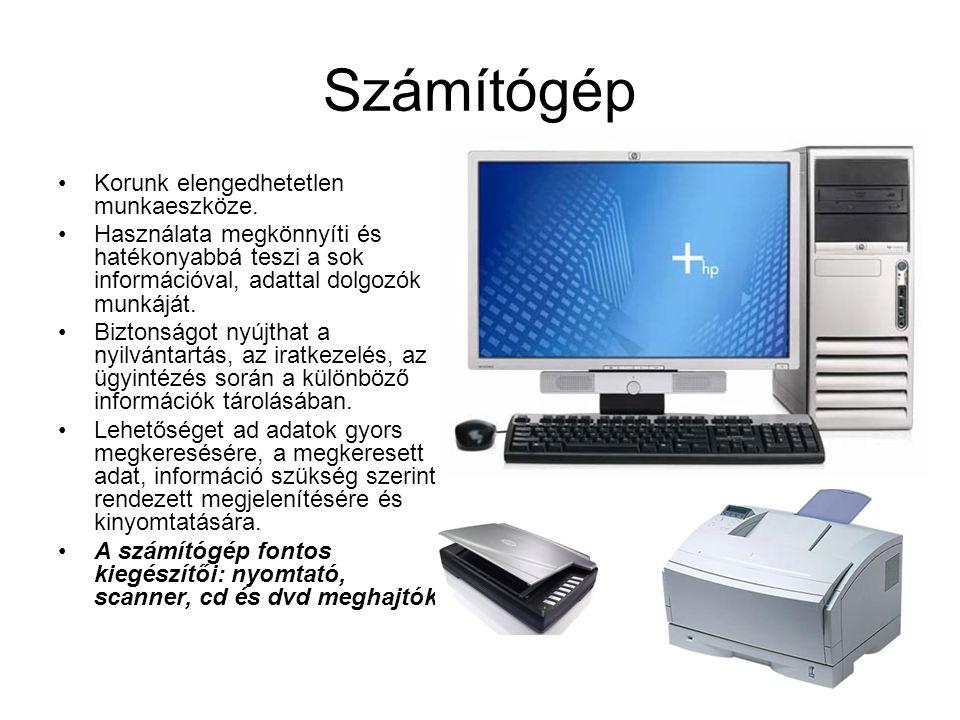 Számítógép Korunk elengedhetetlen munkaeszköze.