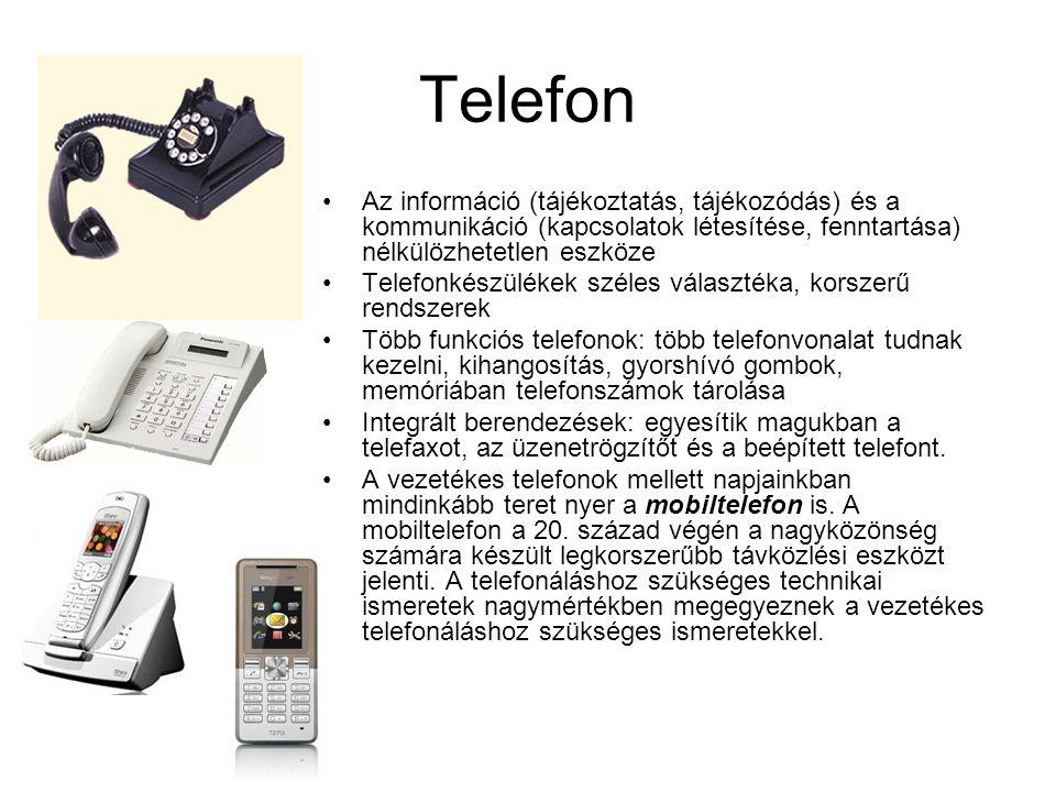 Telefon Az információ (tájékoztatás, tájékozódás) és a kommunikáció (kapcsolatok létesítése, fenntartása) nélkülözhetetlen eszköze.