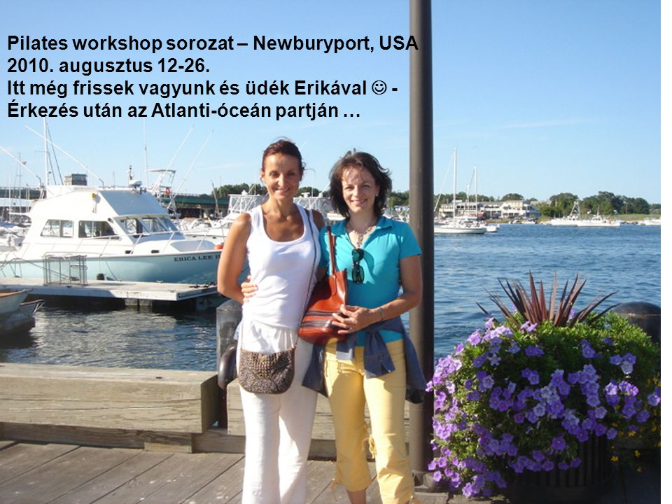 Pilates workshop sorozat – Newburyport, USA 2010. augusztus 12-26