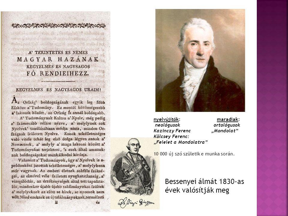 Bessenyei álmát 1830-as évek valósítják meg
