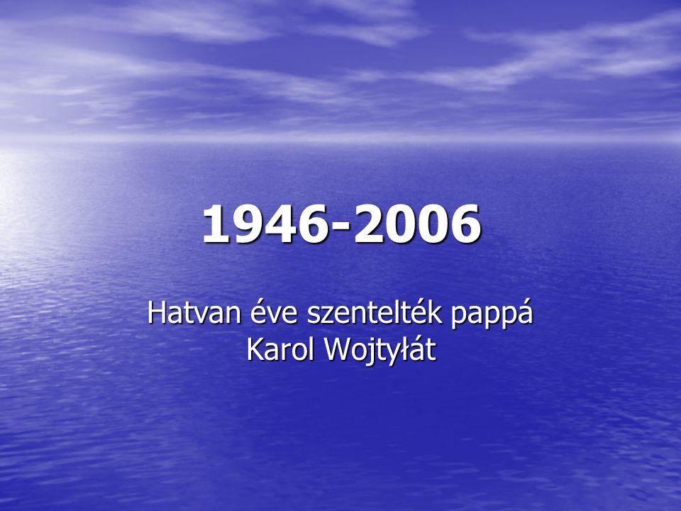 Hatvan éve szentelték pappá Karol Wojtyłát