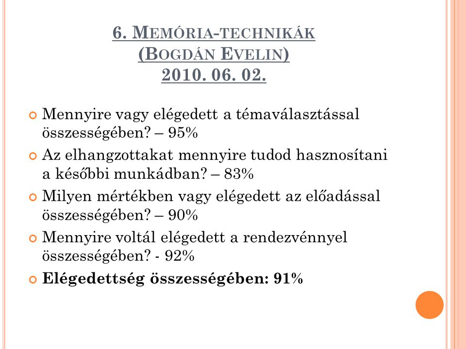 6. Memória-technikák (Bogdán Evelin) 2010. 06. 02.