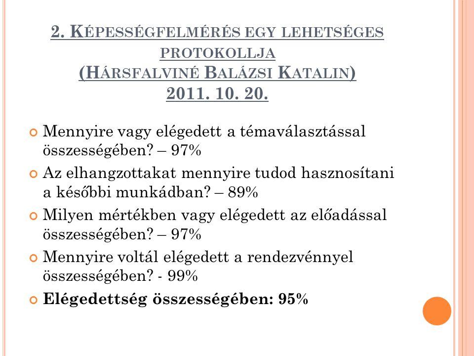 2. Képességfelmérés egy lehetséges protokollja (Hársfalviné Balázsi Katalin) 2011. 10. 20.