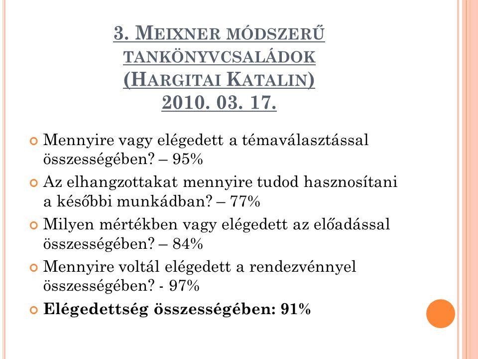 3. Meixner módszerű tankönyvcsaládok (Hargitai Katalin) 2010. 03. 17.