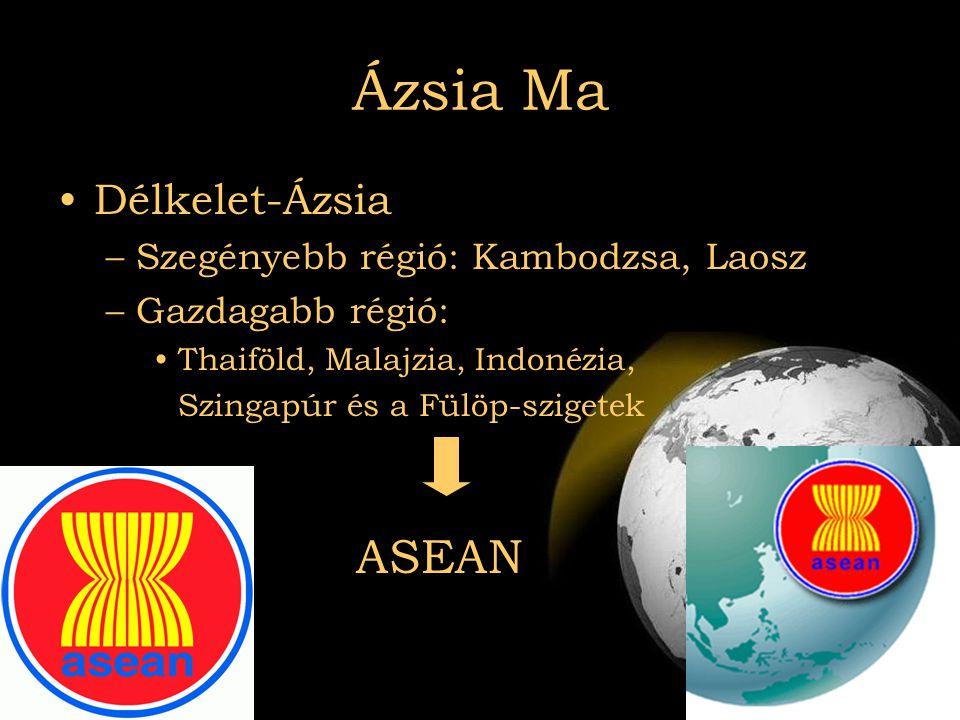 Ázsia Ma Délkelet-Ázsia Szegényebb régió: Kambodzsa, Laosz