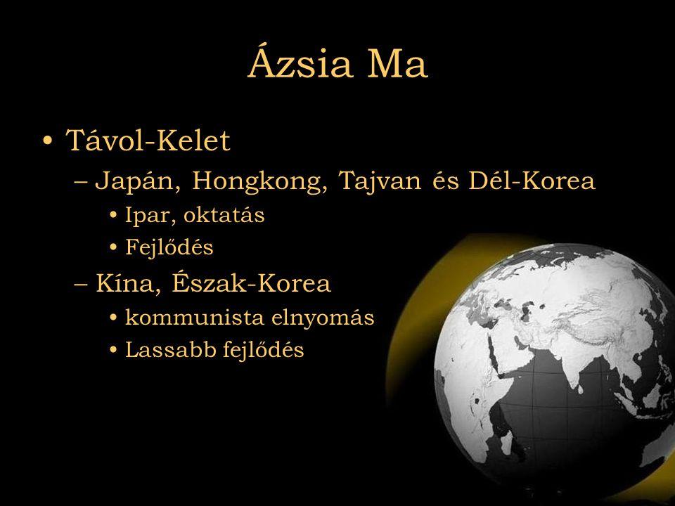 Ázsia Ma Távol-Kelet Japán, Hongkong, Tajvan és Dél-Korea