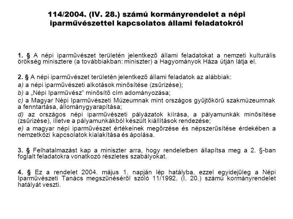 114/2004. (IV. 28.) számú kormányrendelet a népi iparművészettel kapcsolatos állami feladatokról
