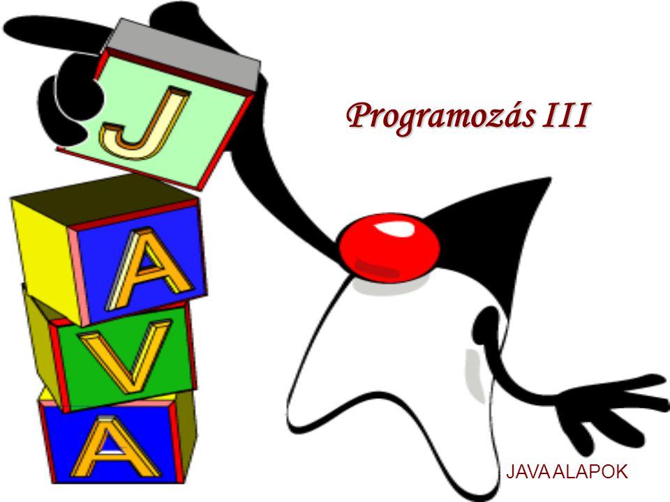 Programozás III JAVA ALAPOK