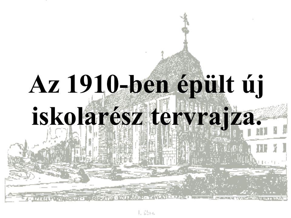 Az 1910-ben épült új iskolarész tervrajza.