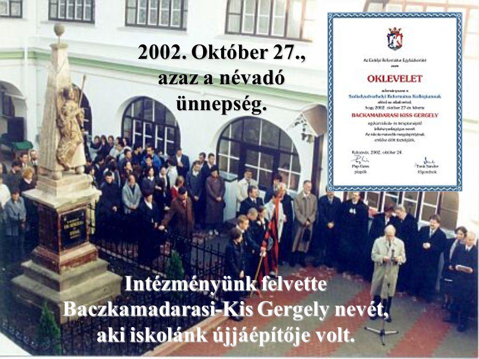 2002. Október 27., azaz a névadó ünnepség.
