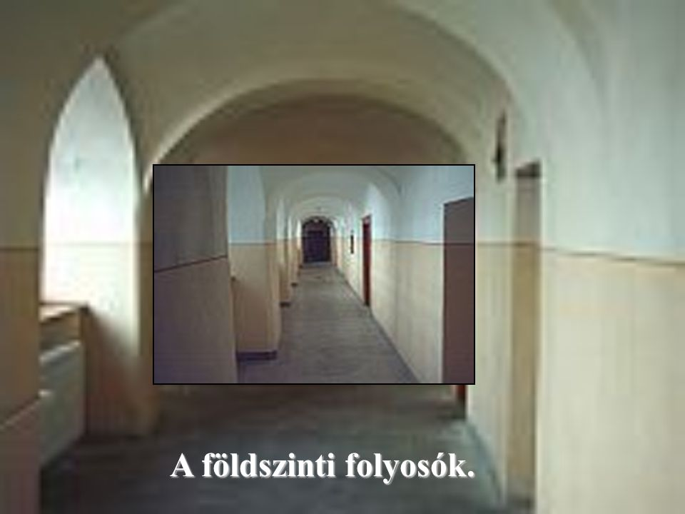 A földszinti folyosók.