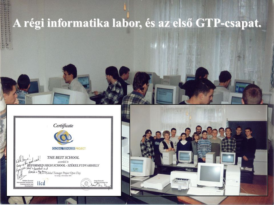 A régi informatika labor, és az első GTP-csapat.
